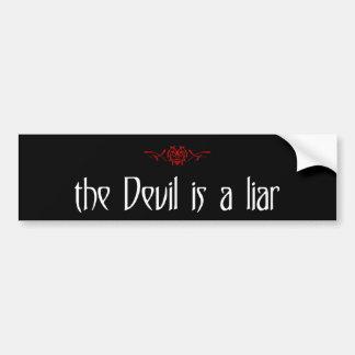the Devil is a liar Bumper Sticker