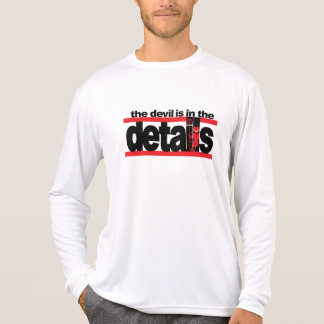 The Devil is in the Details Shirt
