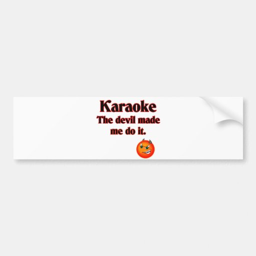 The Devil Made Me Do It Bumper Sticker