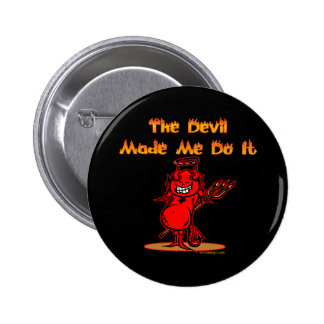 The Devil Made Me Do it! Pinback Button