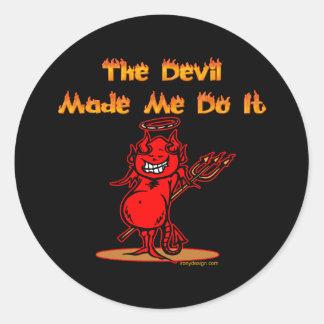 The Devil Made Me Do it! Classic Round Sticker