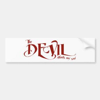 The devil wants my soul car bumper sticker