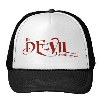 The devil wants my soul trucker hat