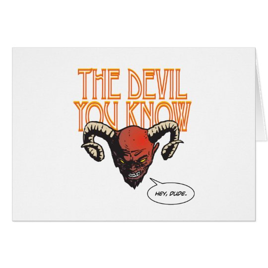 The Devil You Know Card