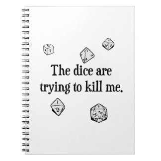The Dice are Trying to Kill Me Notebook