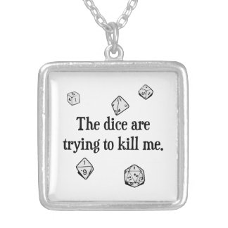 The Dice are Trying to Kill Me Square Pendant Necklace