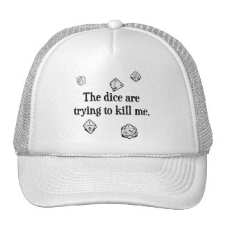 The Dice are Trying to Kill Me Trucker Hat