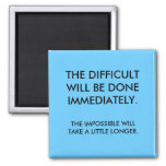 THE DIFFICULT REFRIGERATOR MAGNET
