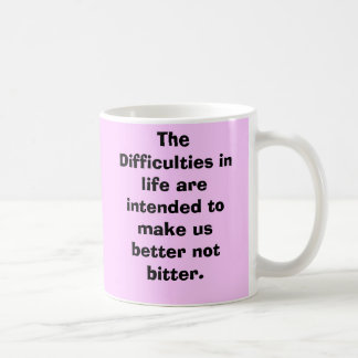 The Difficulties in life are intended to make u... Classic White Coffee Mug