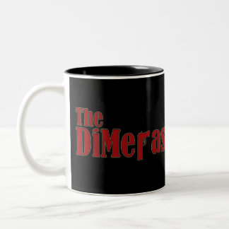 """""""The DiMeras"""" Mug"""