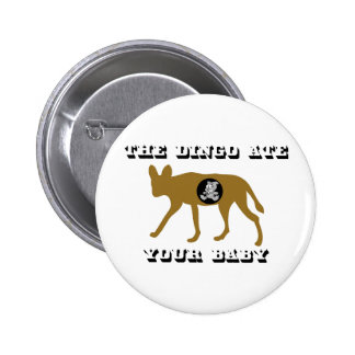 The Dingo Ate Your Baby 2 Inch Round Button