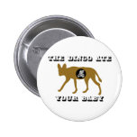 The Dingo Ate Your Baby Pin
