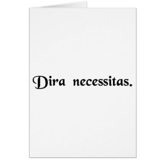 The dire necessity. greeting card