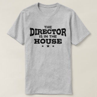 The Director Is In The House T-Shirt