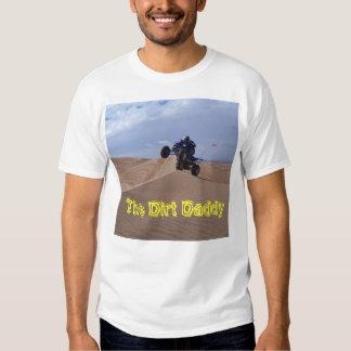 The Dirt Daddy T-Shirt