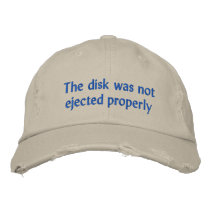 The disk was not ejected properly embroidered baseball cap