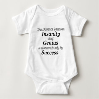 The Distance Between Insanity And Genius Is Measur Baby Bodysuit