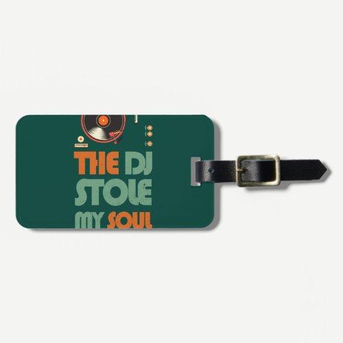 The DJ stole my soul Bag Tag