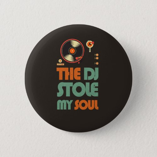 The DJ stole my soul Button