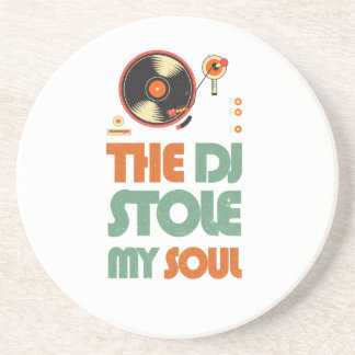The DJ stole my soul Sandstone Coaster