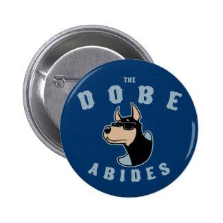 The Dobe Abides 2 Inch Round Button