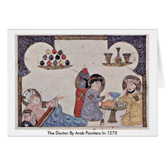 The Doctor By Arab Painters In 1275 Greeting Cards