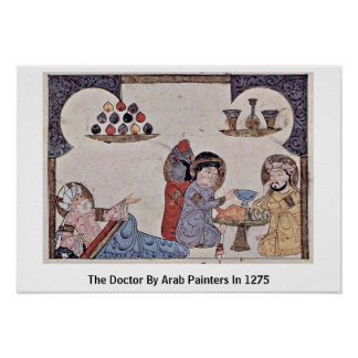 The Doctor By Arab Painters In 1275 Poster