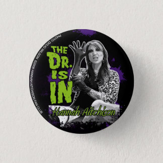 The Doctor is IN! Button - Hannah Aitchison