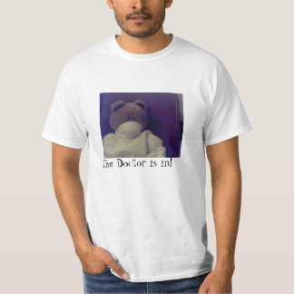 The doctor is in! T-Shirt