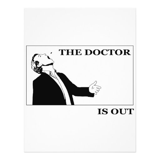 The Doctor is Out Custom Flyer