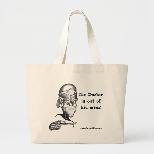 The Doctor is out of his mind Large Tote Bag