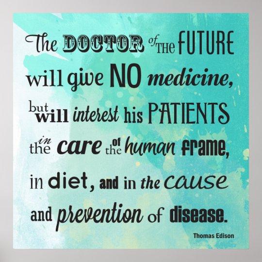 The Doctor Of The Future Edison Quote Poster Zazzlecom