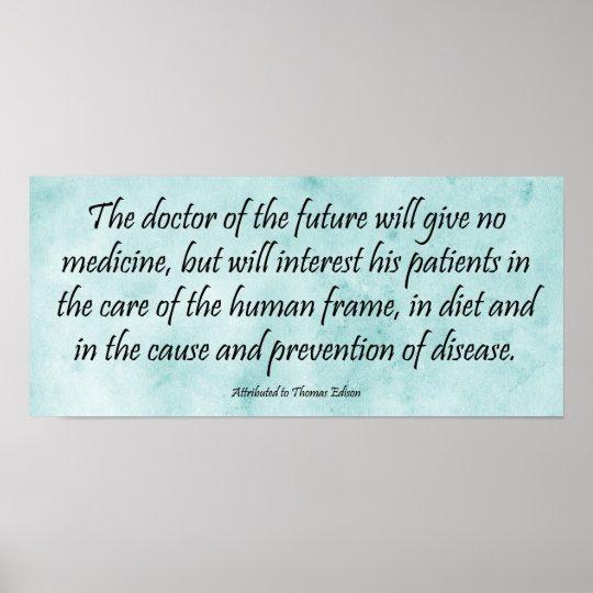 The Doctor Of The Future Edison Quote Print Zazzlecom