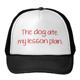 The Dog Ate My Lesson Plan Trucker Hat