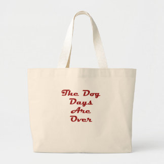 The Dog Days Are Over Canvas Bags