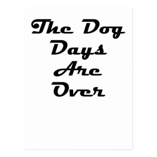The Dog Days Are Over Postcard