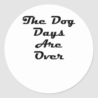 The Dog Days Are Over Stickers