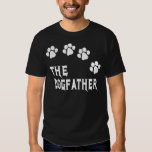 THE DOG FATHER SHIRTS