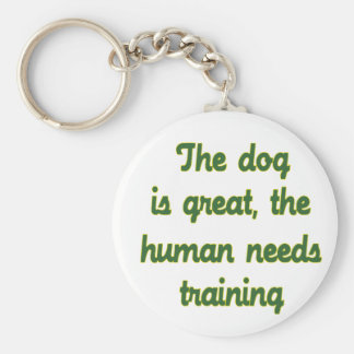 The Dog Is Great Basic Round Button Keychain