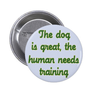 The Dog Is Great Button