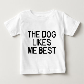 The Dog Likes Me Baby T-Shirt