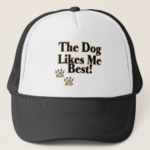 The Dog Likes Me Best Trucker Hat 4333057f0fac