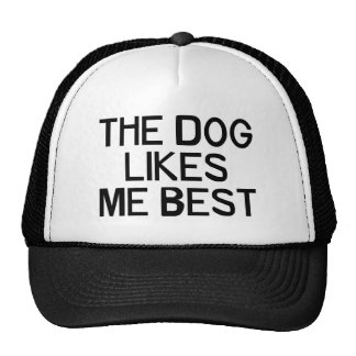 The Dog Likes Me Trucker Hat