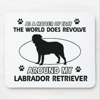 The dog revolves around my labrador retriever mouse pad