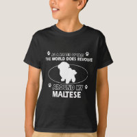 World Revolve Around My Maltese Shirt Tee Shirt Clothing