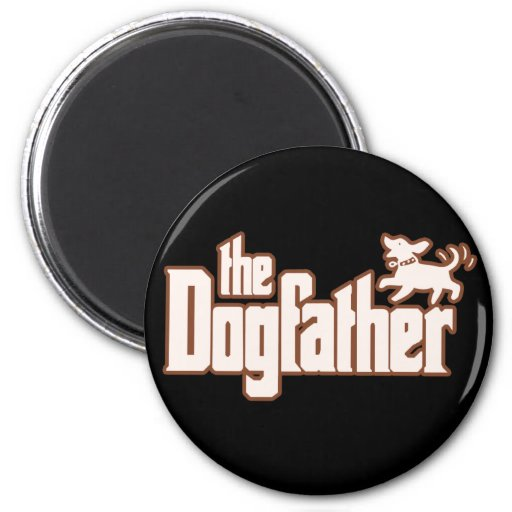 The Dogfather for Dog Owners 2 Inch Round Magnet