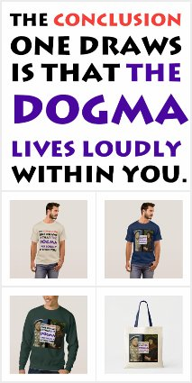 The Dogma Lives Loudly