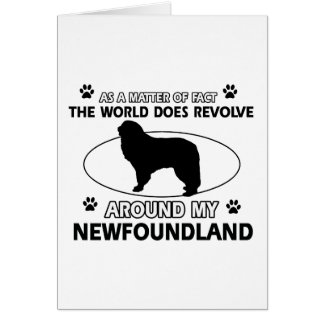 The dogs revolve around my newfounland card