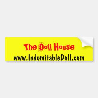 """The Doll House"" bumper sticker"