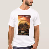 THE DOME CITY SCI-FI BOOK PRODUCTS FROM THE BOOK T-Shirt
